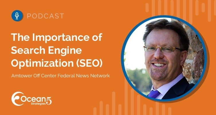 The Importance of Search Engine Optimization (SEO) Amtower Off Center Federal News Network